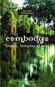 Jean-Marc Chounavelle - Cambodge - Dieux, temple et rois.
