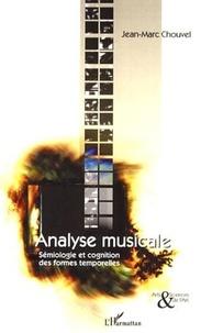 Jean-Marc Chouvel - Analyse musicale - Sémiologie et cognition des formes temporelles.