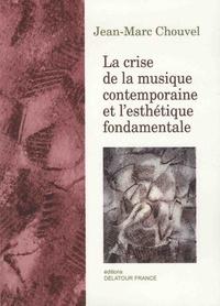Jean-Marc Chouvel - La crise de la musique contemporaine et l'esthétique fondamentale.