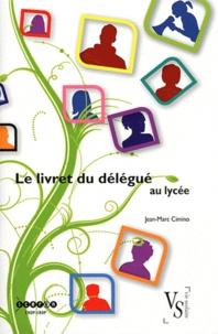 Jean-Marc Cimino - Le livret du délégué au lycée.