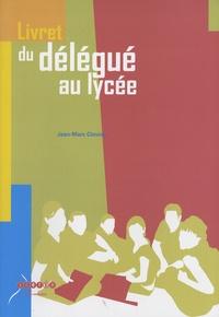 Jean-Marc Cimino - Livret du délégué au lycée.