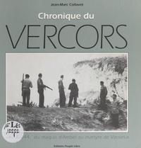 Jean-marc Collavet et Alain Le Ray - Chronique du Vercors - 1943-1944 : du Maquis d'Ambel au martyre de Vassieux.