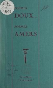 Jean-Marc Collen - Poèmes doux, poèmes amers - Extraits d'un cahier journal, 1951-1955.
