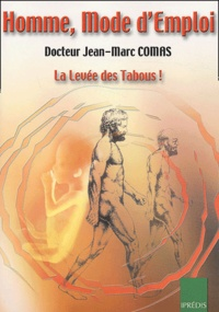 Jean-Marc Comas - Homme, mode d'emploi - La levée des tabous !.