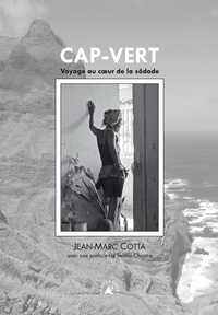 Jean-Marc Cotta - Cap-Vert, voyage au coeur de la sôdade.