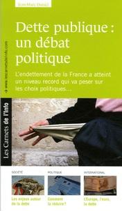 Jean-Marc Daniel - Dette publique : un débat politique - L'endettement de la France a atteint un niveau record qui va peser sur les choix politiques....