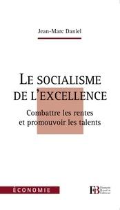 Accentsonline.fr Le socialisme de l'excellence - Combattre les rentes et promouvoir les talents Image