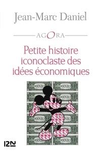 Téléchargements de manuels audio Petite histoire iconoclaste des idées économiques par Jean-Marc Daniel CHM RTF