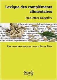 Jean-Marc Darguère - Lexique des compléments alimentaires.