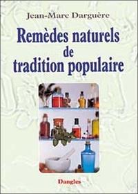 Jean-Marc Darguère - Remèdes naturels de tradition populaire.