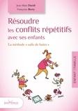 """Jean-Marc David et Françoise Berry - Résoudre les conflits répétitifs avec ses enfants - La méthode """"salle de bains""""."""