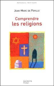 Jean-Marc de Foville - Comprendre les religions.