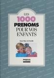 Jean-Marc de Foville - Les 1000 prénoms pour vos enfants.