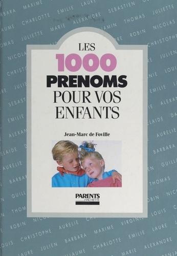 Les 1000 prénoms pour vos enfants