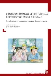 Jean-Marc de Grave - Dimensions formelle et non formelle de l'éducation en Asie orientale - Socialisation et rapport au contenu d'apprentissage.