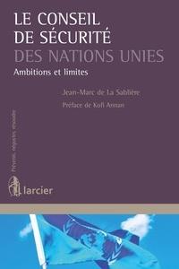 Jean-Marc de La Sablière - Le Conseil de sécurité des Nations Unies - Ambitions et limites.