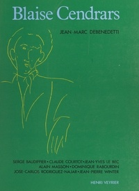 Jean-Marc Debenedetti et Serge Baudiffier - Blaise Cendrars.