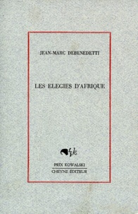 Jean-Marc Debenedetti - Elégies d'Afrique.