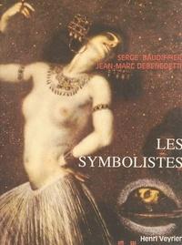 Jean-Marc Debenedetti et Serge Baudiffier - Les Symbolistes.