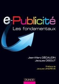 Jean-Marc Décaudin et Jacques Digout - e-Publicité - Les fondamentaux.