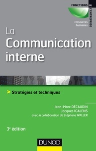 La communication interne - Jean-Marc Decaudin, Jacques Igalens - Format ePub - 9782100701728 - 16,99 €