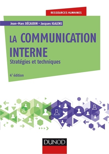 La communication interne - 4e éd.. Stratégies et techniques