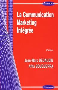 Jean-Marc Décaudin et Afifa Bouguerra - La communication marketing intégrée.
