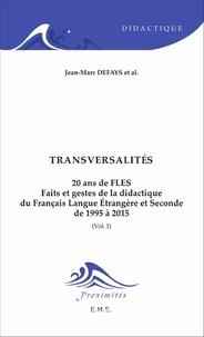 20 ans de FLES : faits et gestes de la didactique du français langue étrangère et seconde de 1995 à 2015- Volume 1, Transversalités - Jean-Marc Defays | Showmesound.org
