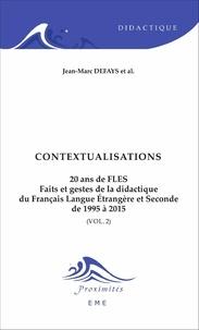 Jean-Marc Defays - 20 ans de FLES : faits et gestes de la didactique du français langue étrangère et seconde de 1995 à 2015 - Volume 2, Contextualisations.