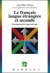 Jean-Marc Defays - Le français langue étrangère et seconde - Enseignement et apprentissage.