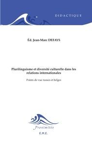 Jean-Marc Defays - Plurilinguisme et diversité culturelle dans les relations internationales - Points de vue russes et belges.