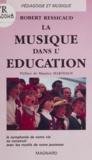 Jean-Marc Déhan et Robert Ressicaud - La musique dans l'éducation.