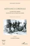Jean-Marc Delaunay - Méfiance cordiale - Les relations franco-espagnoles de la fin du XIXe siècle à la Première Guerre mondiale - Volume 3 : Les relations économiques.