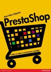 Jean-Marc Delprato - Prestashop - Créez un site de e-commerce complet.