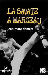 Jean-Marc Demetz - La savate à Marceau.