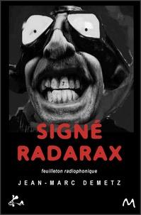 Jean-Marc Demetz - Signé Radarax.