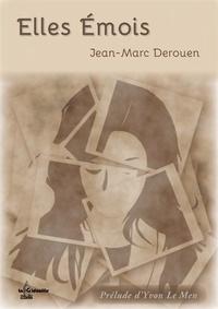 Jean-Marc Derouen - Elles émois.