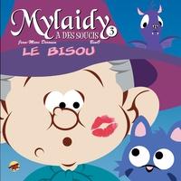 Jean-Marc Derouen - Mylaidy a des soucis Tome 3 : Le bisou.