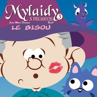 Jean-Marc Derouen et  Beno - Mylaidy a des soucis Tome 3 : Le bisou.