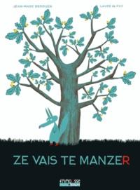 Jean-Marc Derouen et Laure du Faÿ - Ze vais te manzer.