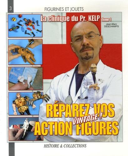 """Jean-Marc Deschamps - La clinique du Professeur Kelp - Tome 1, Réparez vos action figures """"vintage"""" !."""