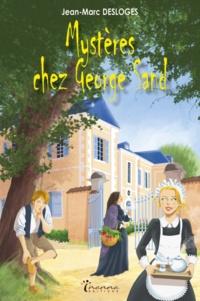 Jean-Marc Desloges - Mystères chez George Sand.