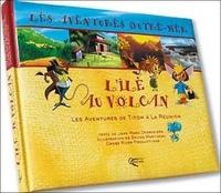 Jean-Marc Desrosiers et Bruno Martineau - L'île au volcan - Les aventures de Titom à la Réunion.