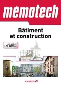 Jean-Marc Destrac et Jean-Marie Larre - Mémotech Bâtiment et construction - Bac Pro - BTS - DUT - Écoles d'ingénieurs.