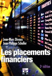 Jean-Marc Divoux et Jean-Philippe Scholler - Les placements financiers.