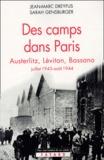 Jean-Marc Dreyfus et Sarah Gensburger - Des camps dans Paris - Austerlitz, Lévitan, Bassano (juillet 1943 - août 1944).