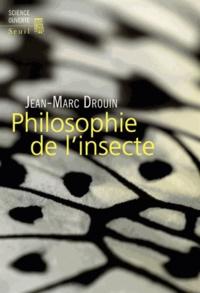 Jean-Marc Drouin - Philosophie de l'insecte.