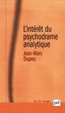 Jean-Marc Dupeu - L'intérêt du psychodrame analytique - Contribution à une métapsychologie de la technique analytique.
