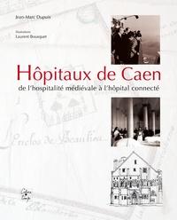 Jean-Marc Dupuis - Hôpitaux de Caen - De l'hospitalité médiévale à l'hôpital connecté.