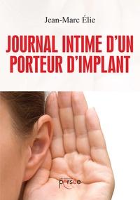 Jean-Marc Elie - Journal intime d'un porteur d'implant.